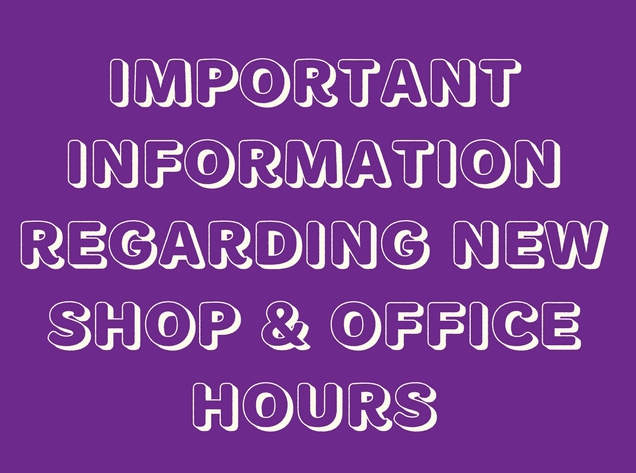 New Shop and Office Hours